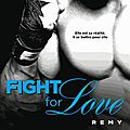 Fight for love, tome 3: remy