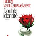 <b>Didier</b> <b>Van</b> <b>Cauwelaert</b>, fiction et réalité