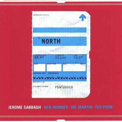 Jerome Sabbagh - 2004 - North (Fresh Sound New Talent)