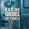 De force de <b>Karine</b> <b>Giebel</b>