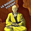 Le bouddha vivant