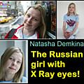 Natasha Demkina, la fille aux yeux à <b>rayon</b> <b>X</b>