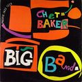Chet Baker - 1956 - Chet Baker Big Band (Pacific Jazz)