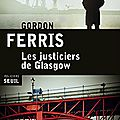 Les justiciers de <b>Glasgow</b>: une très belle plongée dans le <b>Glasgow</b> d'après guerre..