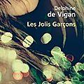 Les jolis garçons - delphine de vigan