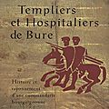TEMPLIERS ET HOSPITALIERS DE BURE