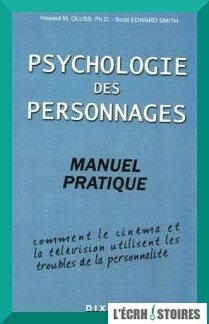 Psychologie des personnages – Manuel pratique – Howard M. Gluss, PH.D. & Scott Edward Smith