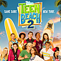 Teen beach 2 : on prend les mêmes et on re-danse