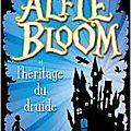 Alfie bloom et l'héritage du druide, tome 1, de gabrielle kent
