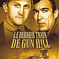 Le dernier <b>Train</b> de Gun Hill (1959)