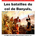 Les batailles du col de Banyuls, la <b>Révolution</b> Française dans le village de Banyuls-sur-Mer