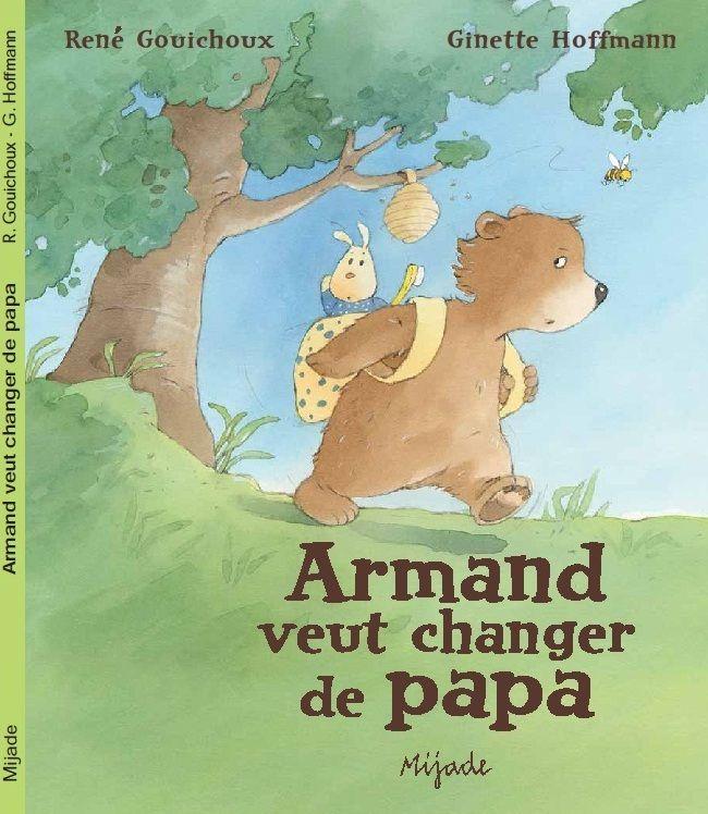 Armand veut changer de Papa (Editions Mijade)