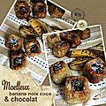 Moelleux <b>banane</b> noix coco & chocolat