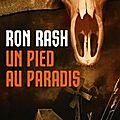 2. Un pied au paradis de Ron Rash