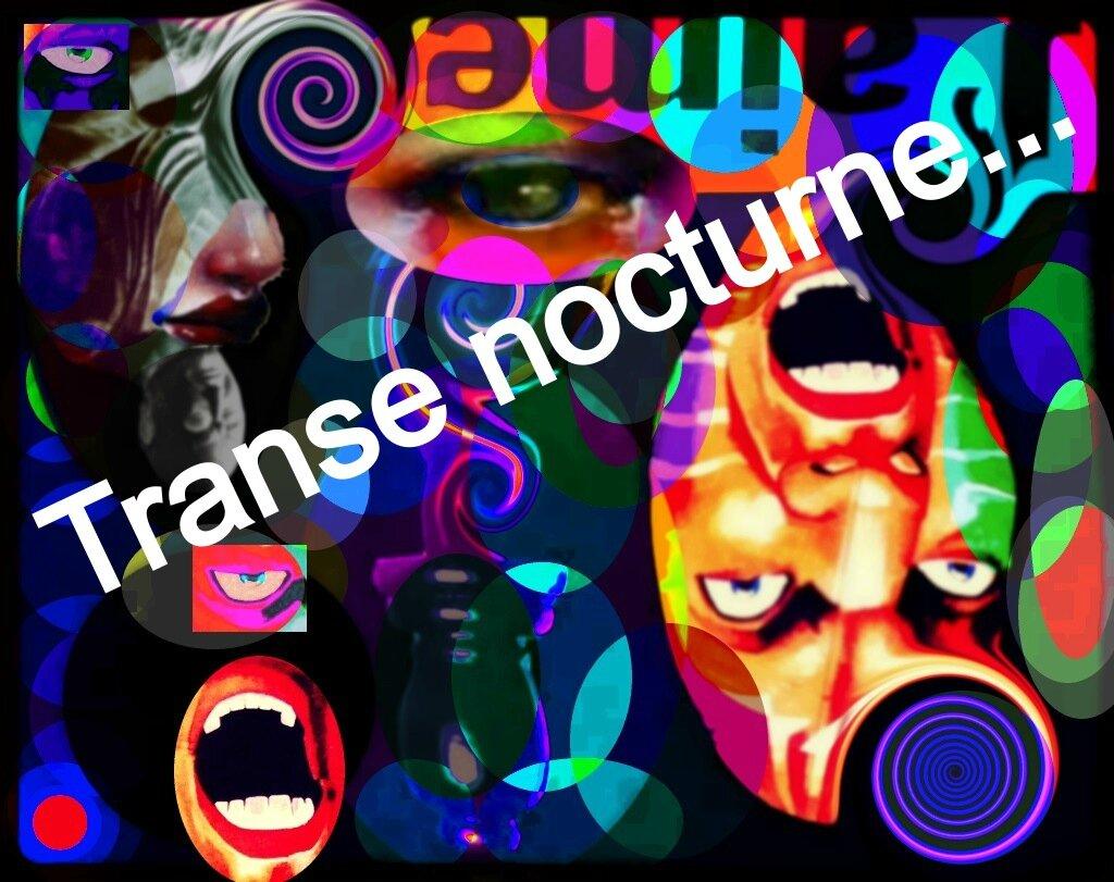 TRANSE NOCTURNE...
