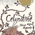 Celandine - Steve <b>Augarde</b>