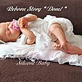 Silicone baby * reborn story domi *
