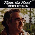 Michel Legrand - 1982 - After the Rain (Pablo)
