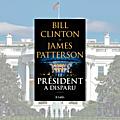 Le Président a disparu, Bill <b>Clinton</b> et James Patterson