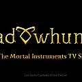 <b>Shadowhunters</b> - De bonnes nouvelles concernant la série TV apportées par Cassandra Clare.