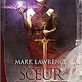 Soeur Sainte, Le livre des Anciens t3, de Mark Lawrence (coup de coeur!) (Bragelonne)