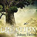 Création - <b>Johan</b> <b>Heliot</b>