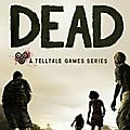 The Walking Dead : Episode 1 - A New Day, Episode 2 - Starved for Help et Episode 3 - Long Road Ahead