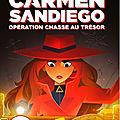 <b>Carmen</b> Sandiego : opération chasse au trésor