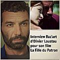 Mon Interview d'Olivier Loustau, le réalisateur de la Fille du Patron!!