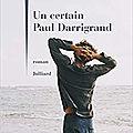 <b>Philippe</b> <b>Besson</b> - Un certain Paul Darrigrand