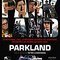 <b>Parkland</b>: l'assassinat de JFK version intimiste