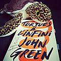 Tortues à l'infini- <b>John</b> <b>Green</b>