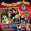 Tonic Tuesday - Southern Culture On <b>The</b> <b>Skids</b>, Meximelt/Misirlou