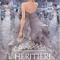 <b>L</b>'<b>Héritière</b> [La Sélection #4]