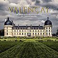 Valencay, le <b>château</b> renaissance de Talleyrand, Albin Michel
