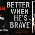 Better When He's Brave Release Week Blitz by <b>Jay</b> <b>Crownover</b>