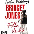 <b>Bridget</b> <b>Jones</b>, Folle de lui par Helen Fielding