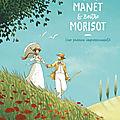 EdOuard Manet et Berthe MOrisOt : une passiOn <b>impressiOniste</b>