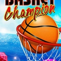 <b>Basket</b> <b>Champion</b> : simple et captivant