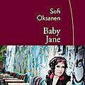 Baby jane de Sofi <b>Oksanen</b>