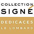7 auteurs lombard – signé dédicaceront chez bd-world