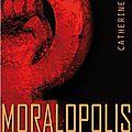 Marx catherine / moralopolis.