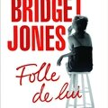 Bridget jones folle de lui, helen fielding