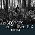 Girard,henri - les secrets du club des six