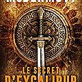 84 année 4/ Andy McDermott et Le secret d'Excalibur