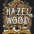Hazel Wood, de Melissa Albert, chez Milan
