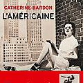L'américaine (Les Déracinés tome 2) ❀❀❀ <b>Catherine</b> <b>Bardon</b>