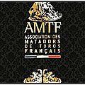 L'ASSOCIATION DES MATADORS DE TOROS FRANÇAIS COMMUNIQUE