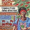 L'Agence n°1 des dames <b>détectives</b>, d'Alexander McCall Smith
