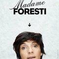 Madame <b>Foresti</b>